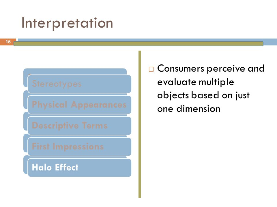 Interpretation Stereotypes. Physical Appearances. Descriptive Terms. First Impressions. Halo Effect.
