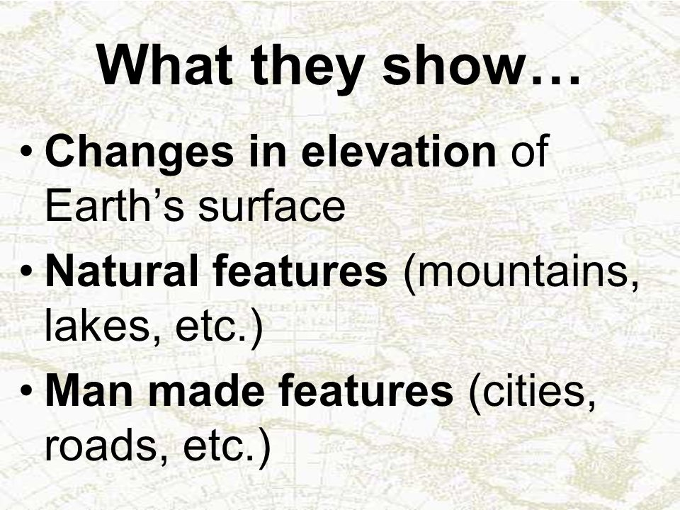 What they show… Changes in elevation of Earth's surface