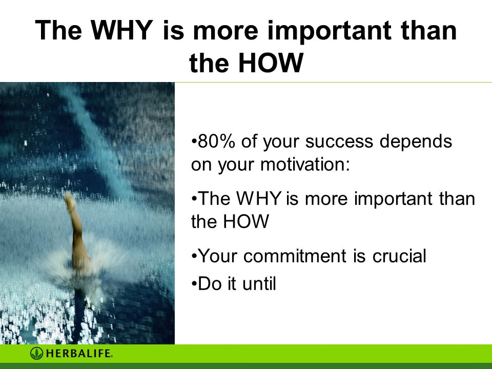 The WHY is more important than the HOW