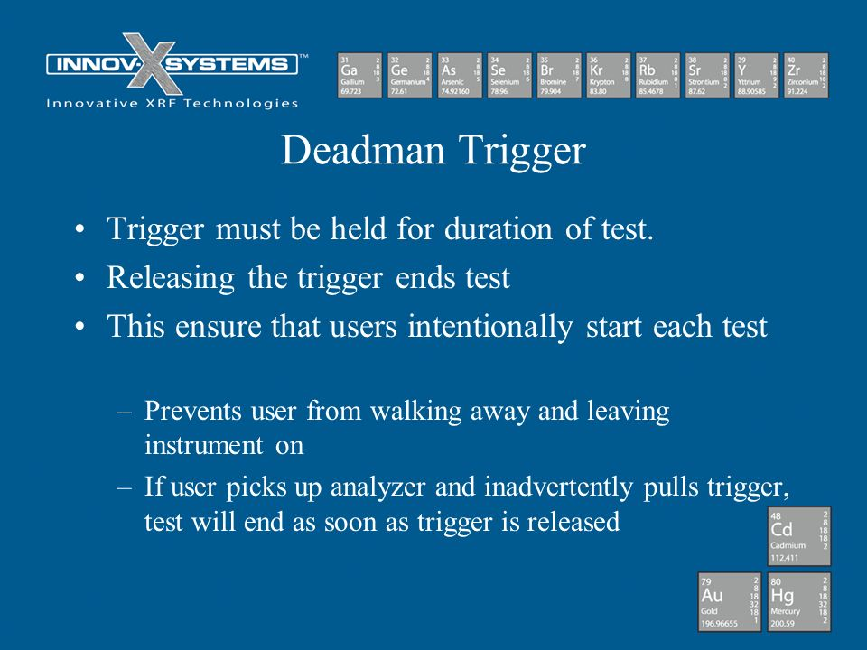 Deadman Trigger Trigger must be held for duration of test.