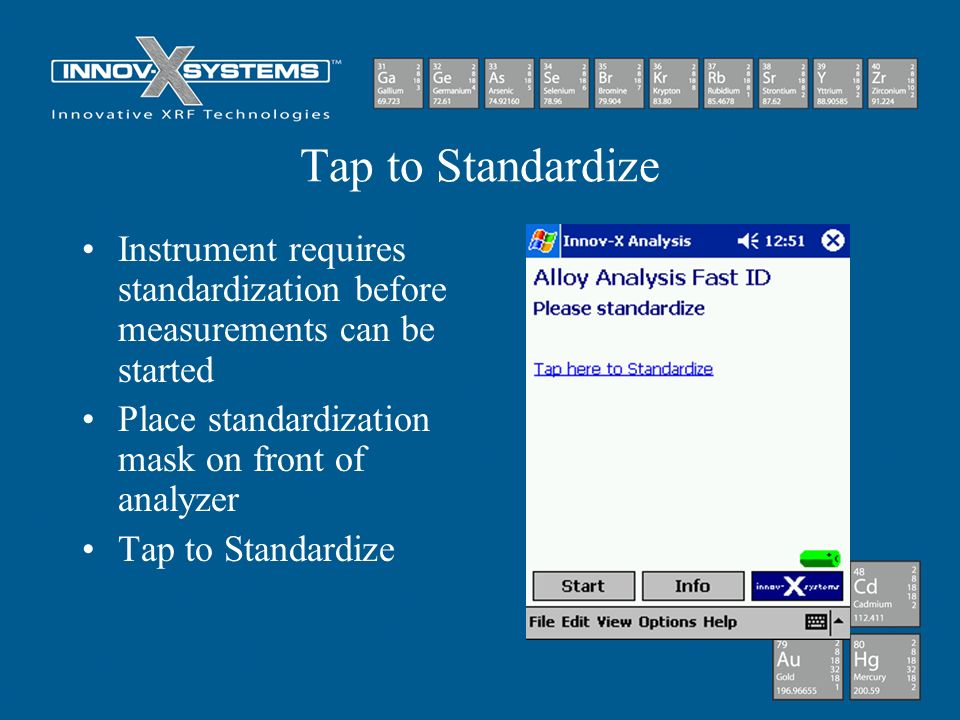 Tap to Standardize Instrument requires standardization before measurements can be started. Place standardization mask on front of analyzer.