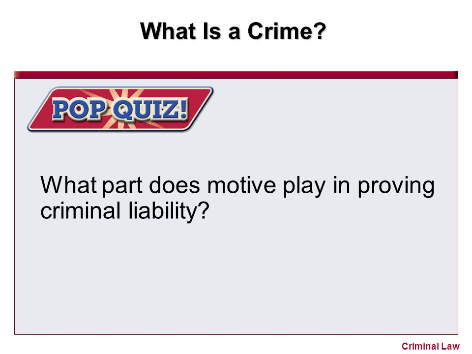 What part does motive play in proving criminal liability
