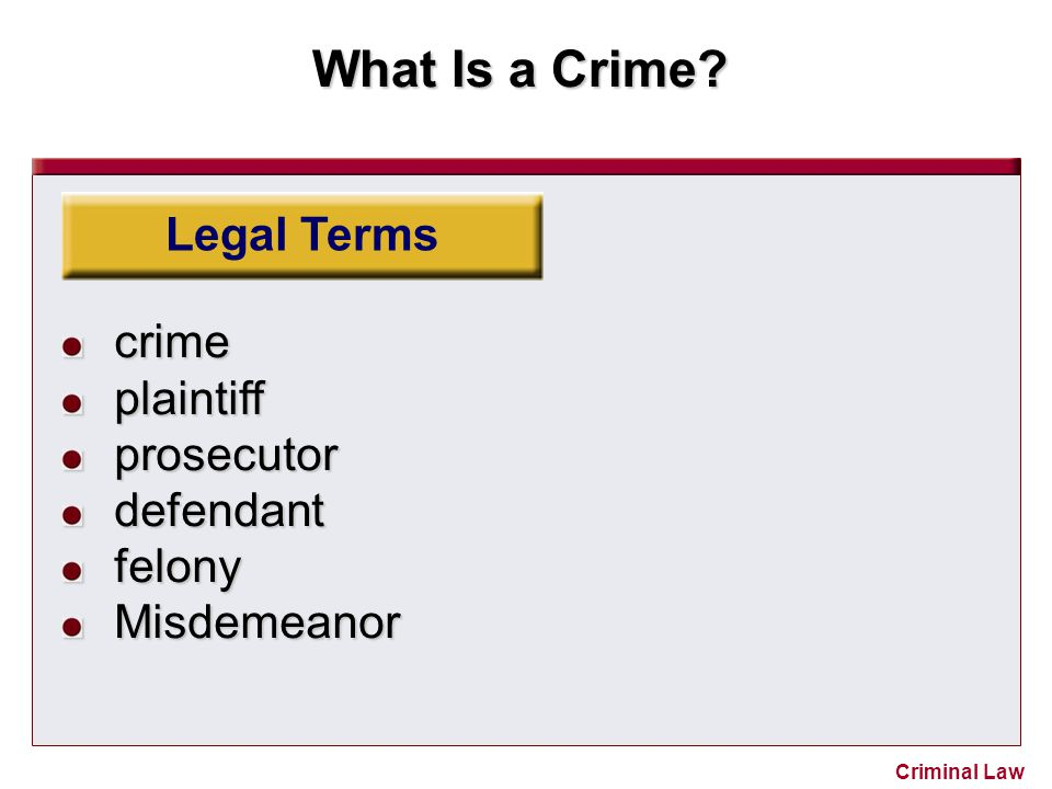 Legal Terms crime plaintiff prosecutor defendant felony Misdemeanor