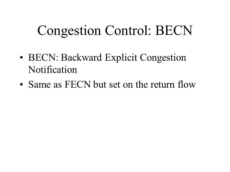 Congestion Control: BECN