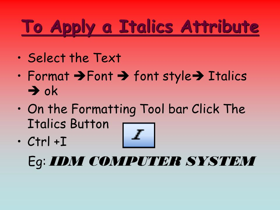 To Apply a Italics Attribute