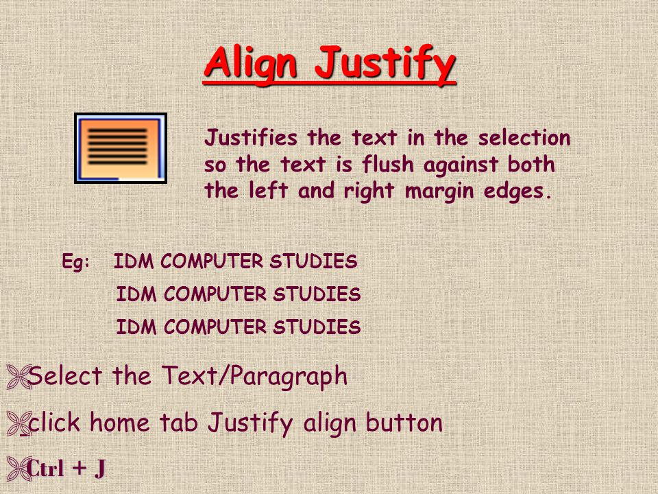 Align Justify Select the Text/Paragraph
