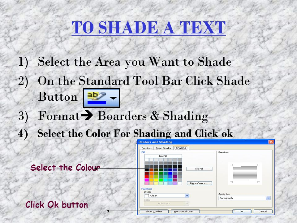 TO SHADE A TEXT Select the Area you Want to Shade