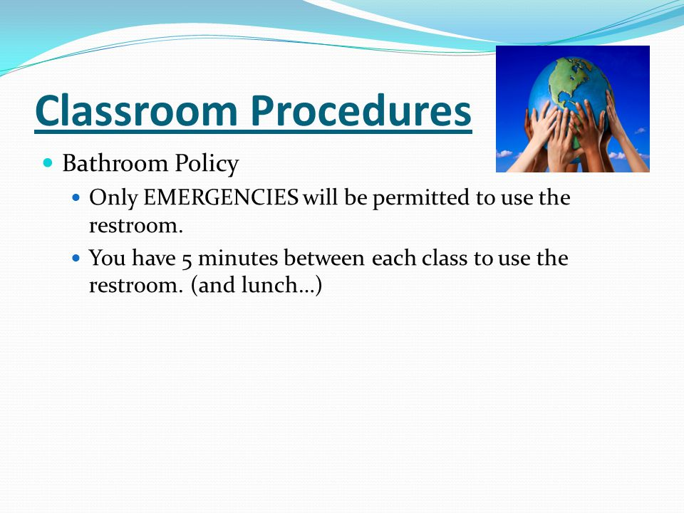 Classroom Procedures Bathroom Policy
