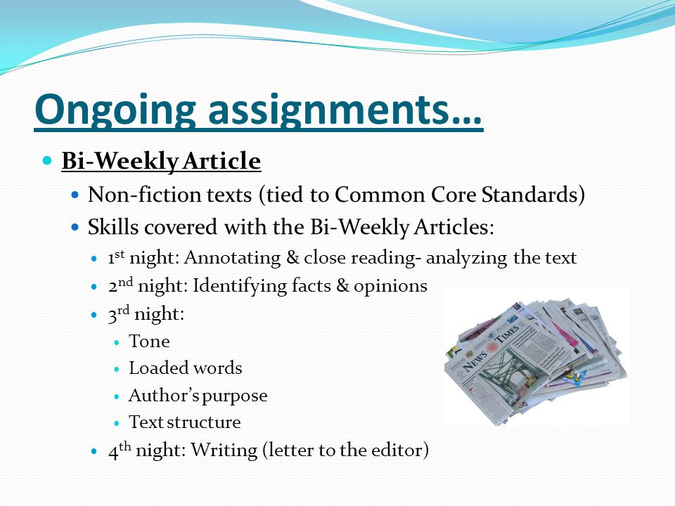 Ongoing assignments… Bi-Weekly Article