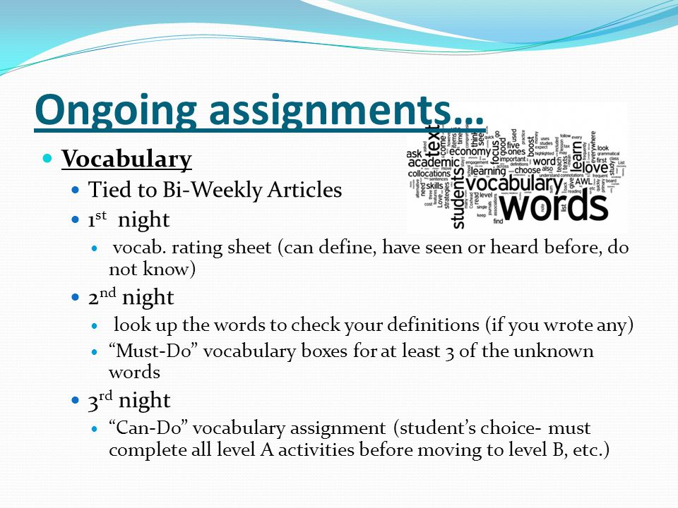 Ongoing assignments… Vocabulary Tied to Bi-Weekly Articles 1st night