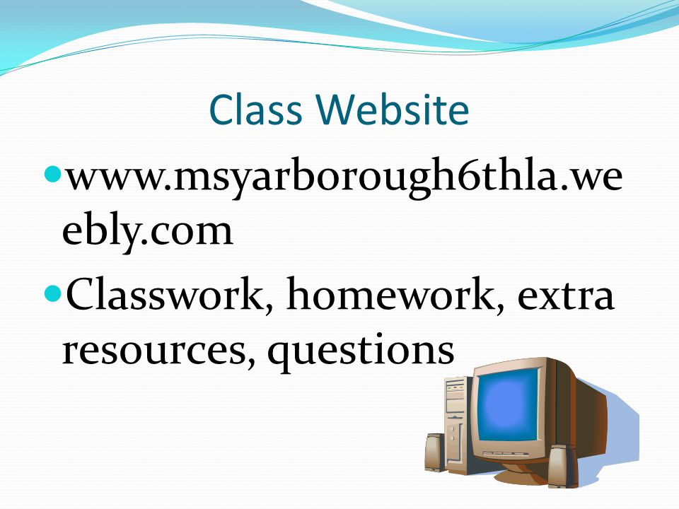 Class Website www.msyarborough6thla.weebly.com