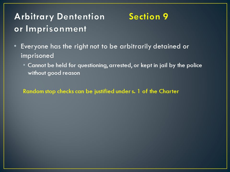Arbitrary Dentention Section 9 or Imprisonment