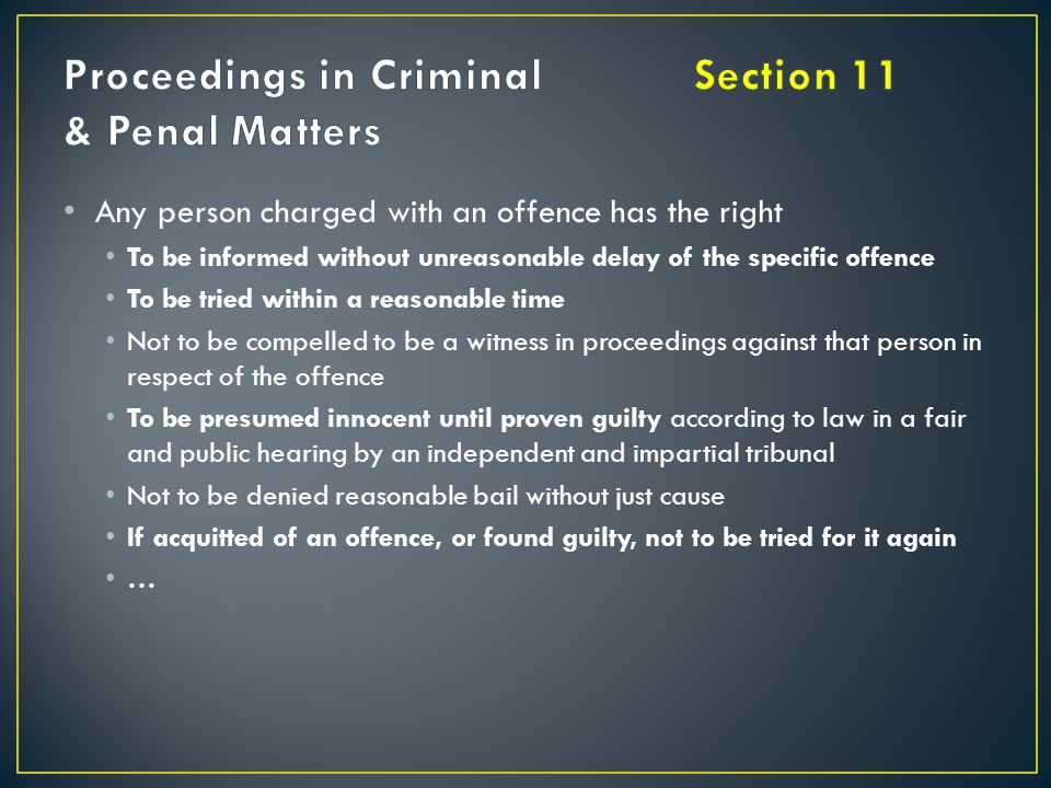 Proceedings in Criminal Section 11 & Penal Matters