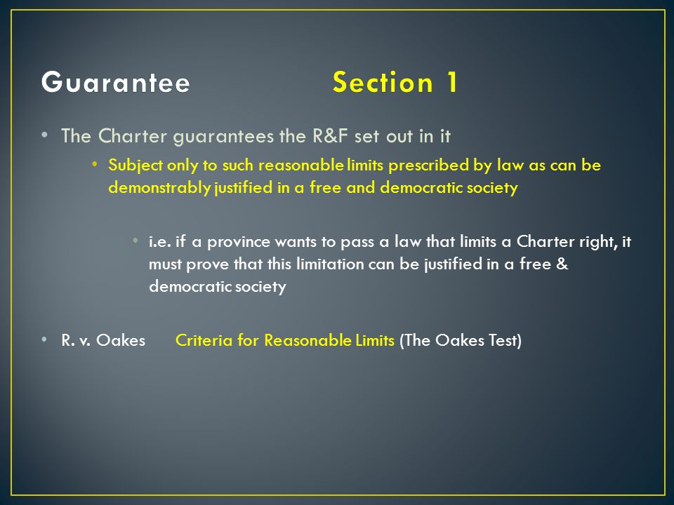 Guarantee Section 1 The Charter guarantees the R&F set out in it