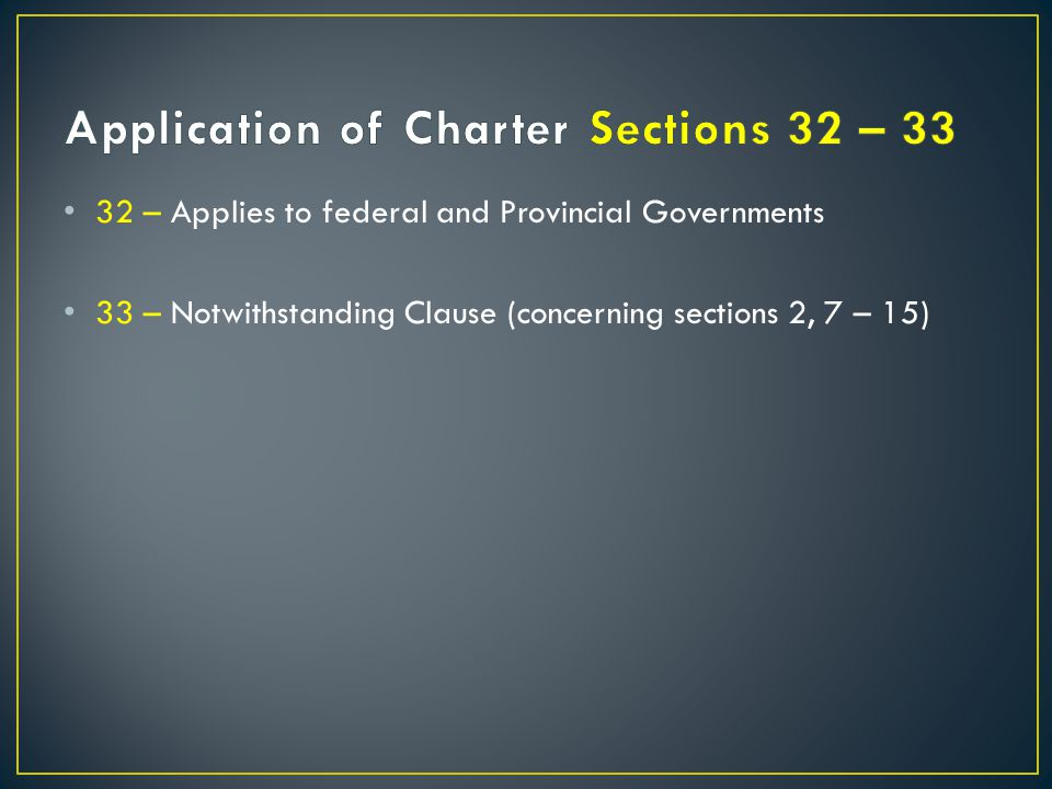 Application of Charter Sections 32 – 33