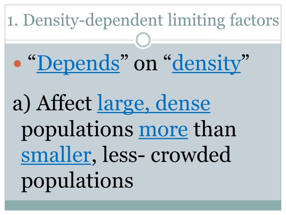 1. Density-dependent limiting factors
