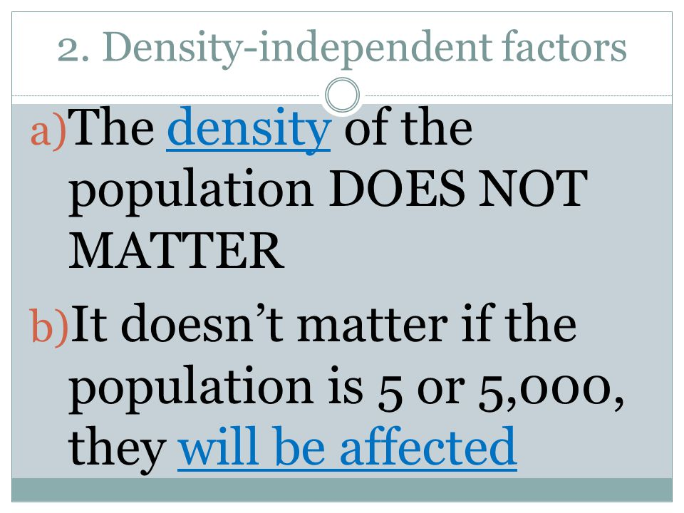 2. Density-independent factors