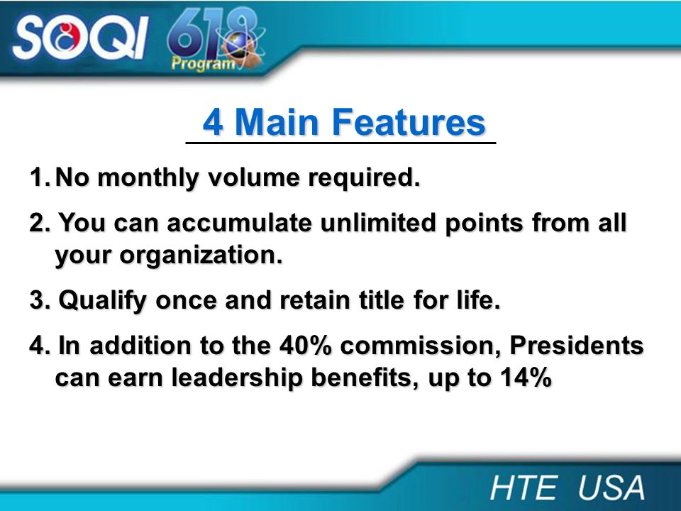 4 Main Features No monthly volume required.