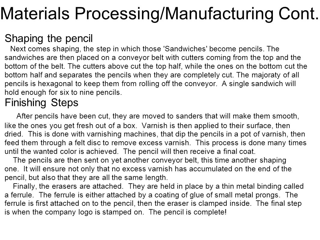 Materials Processing/Manufacturing Cont.