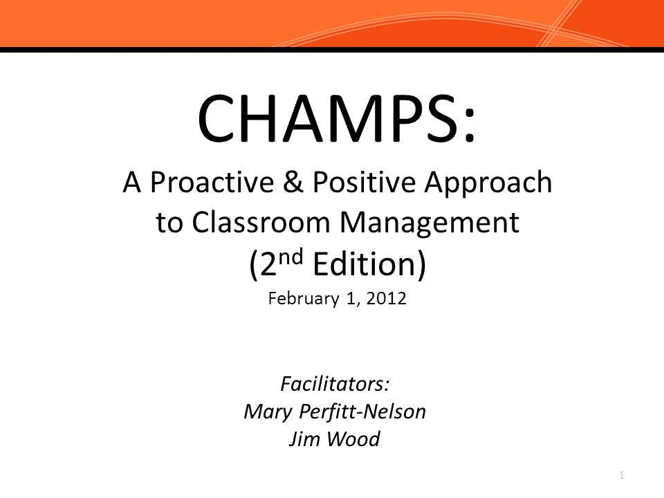 CHAMPS: A Proactive & Positive Approach to Classroom Management (2nd Edition) February 1, 2012