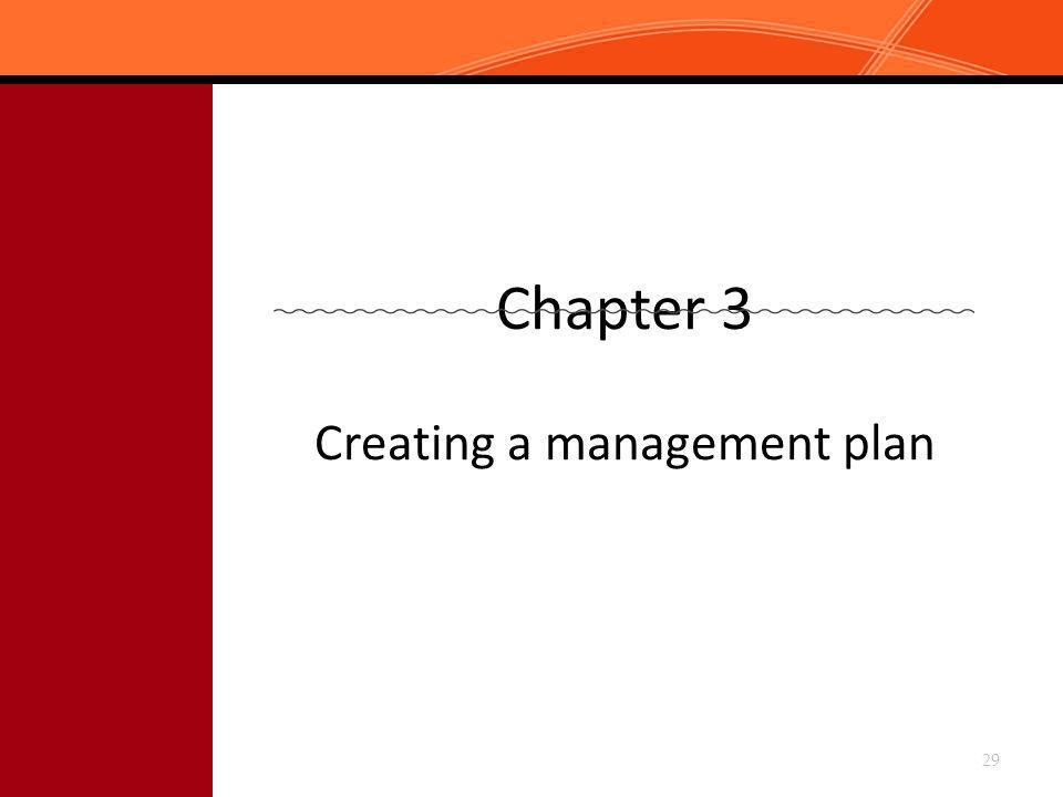 Chapter 3 Creating a management plan