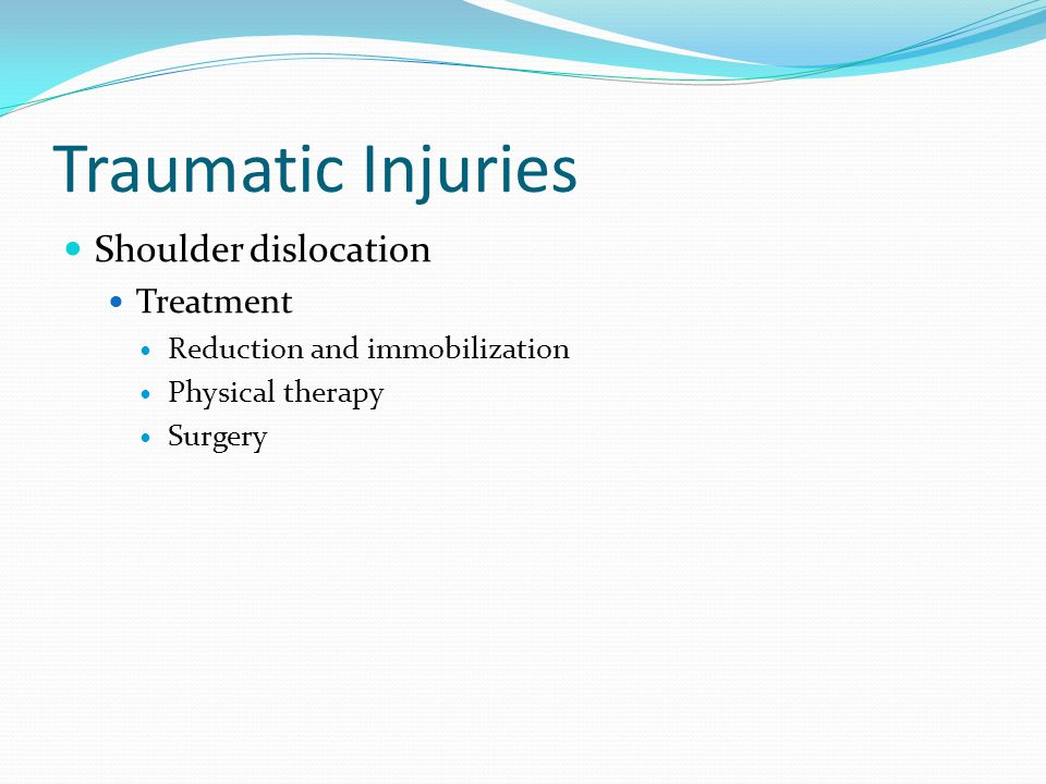 Traumatic Injuries Shoulder dislocation Treatment