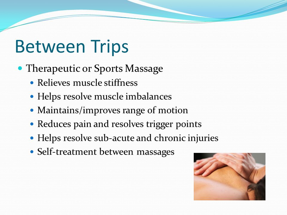 Between Trips Therapeutic or Sports Massage Relieves muscle stiffness