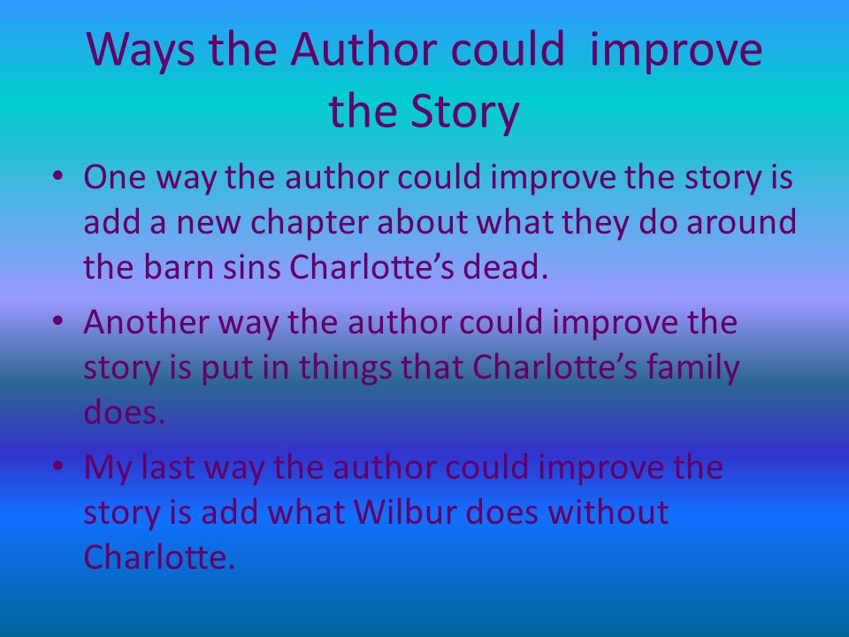 Ways the Author could improve the Story