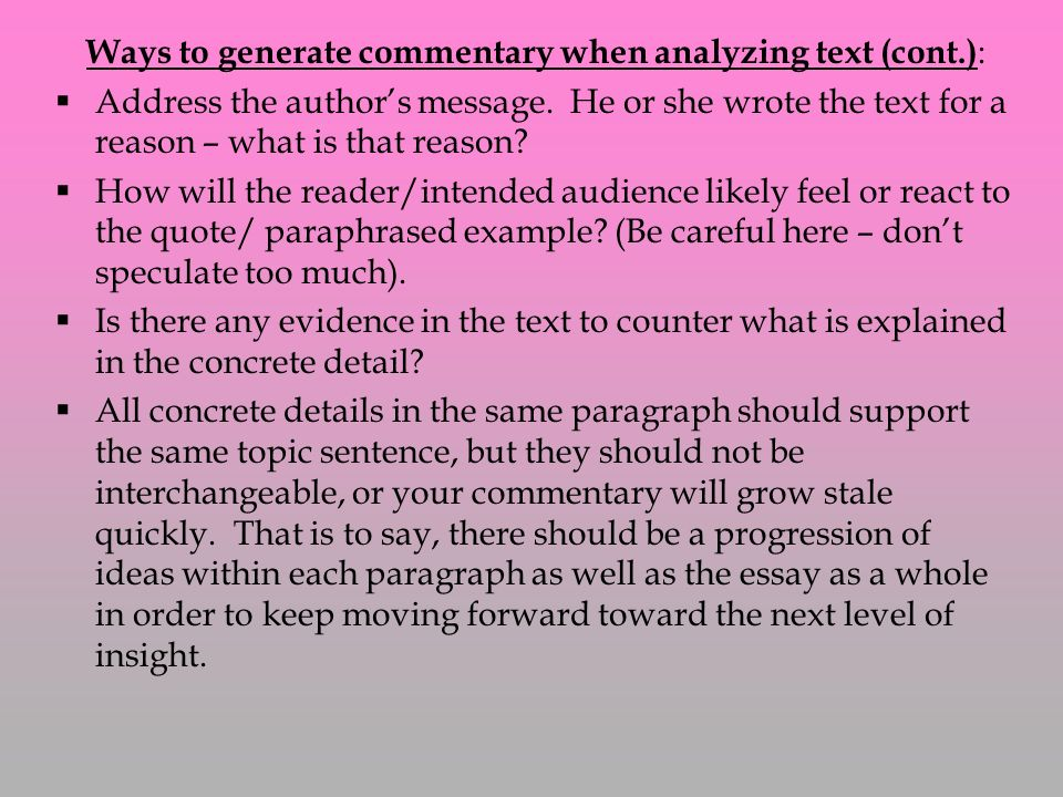Ways to generate commentary when analyzing text (cont.):