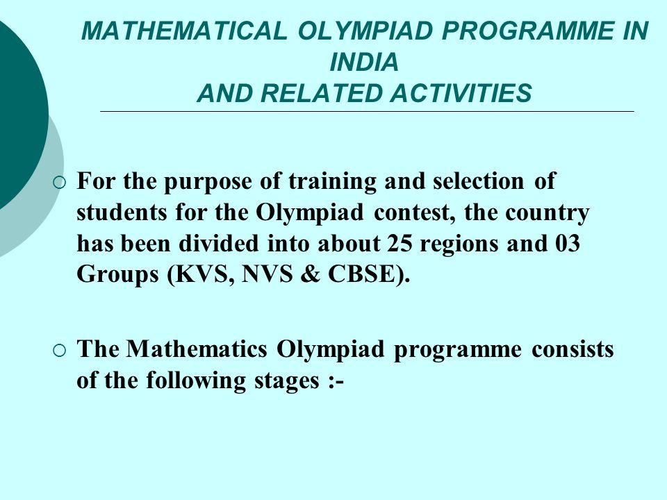 MATHEMATICAL OLYMPIAD PROGRAMME IN INDIA AND RELATED ACTIVITIES