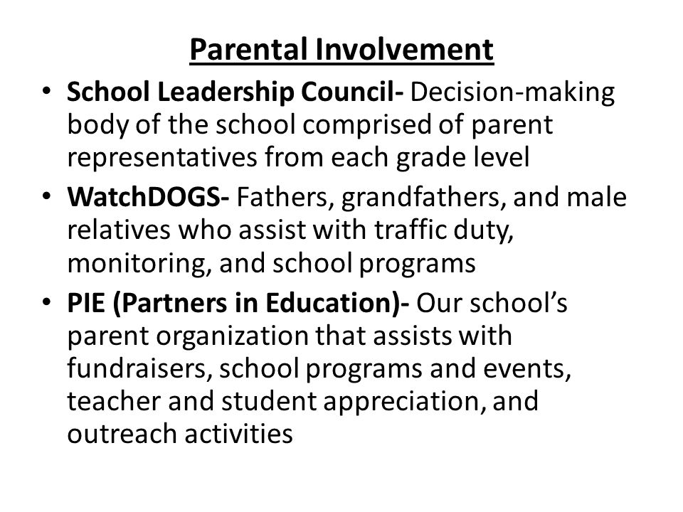 Parental Involvement School Leadership Council- Decision-making body of the school comprised of parent representatives from each grade level.
