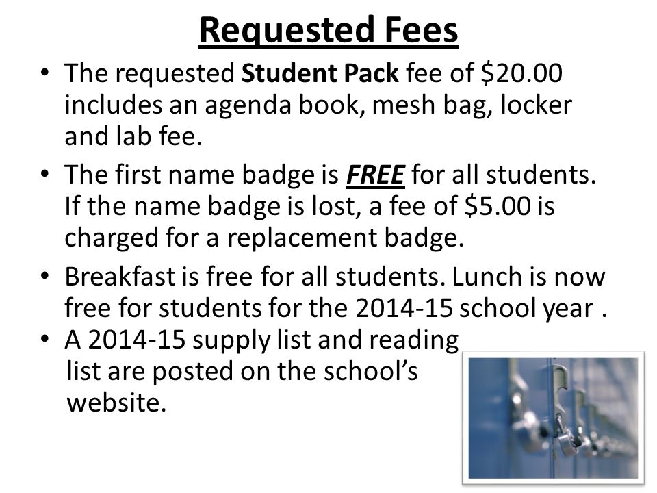 Requested Fees The requested Student Pack fee of $20.00 includes an agenda book, mesh bag, locker and lab fee.