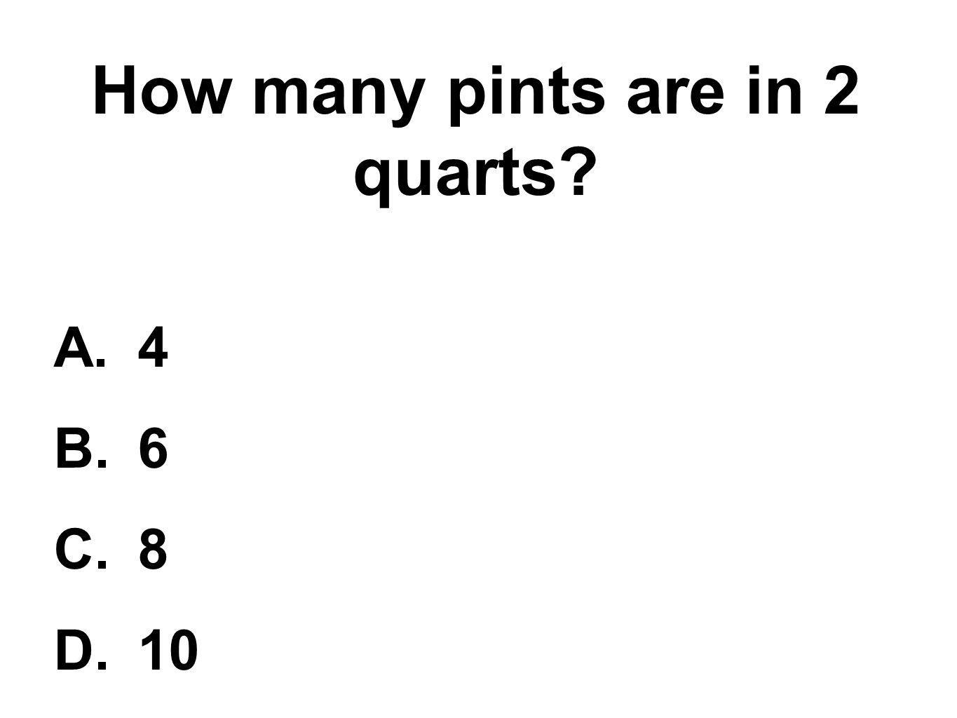 How many pints are in 2 quarts