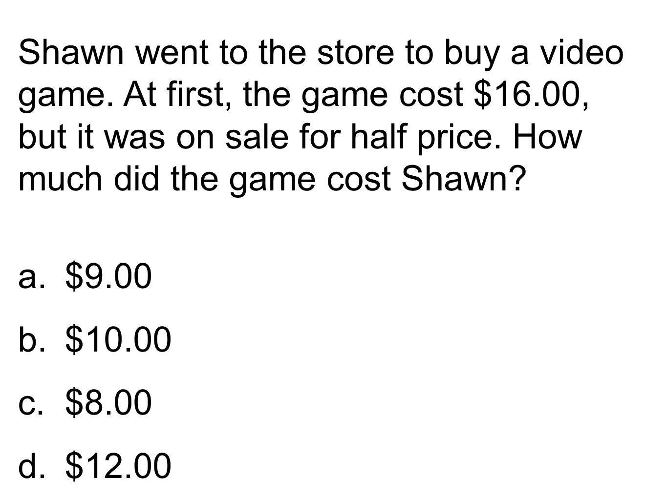 Shawn went to the store to buy a video game