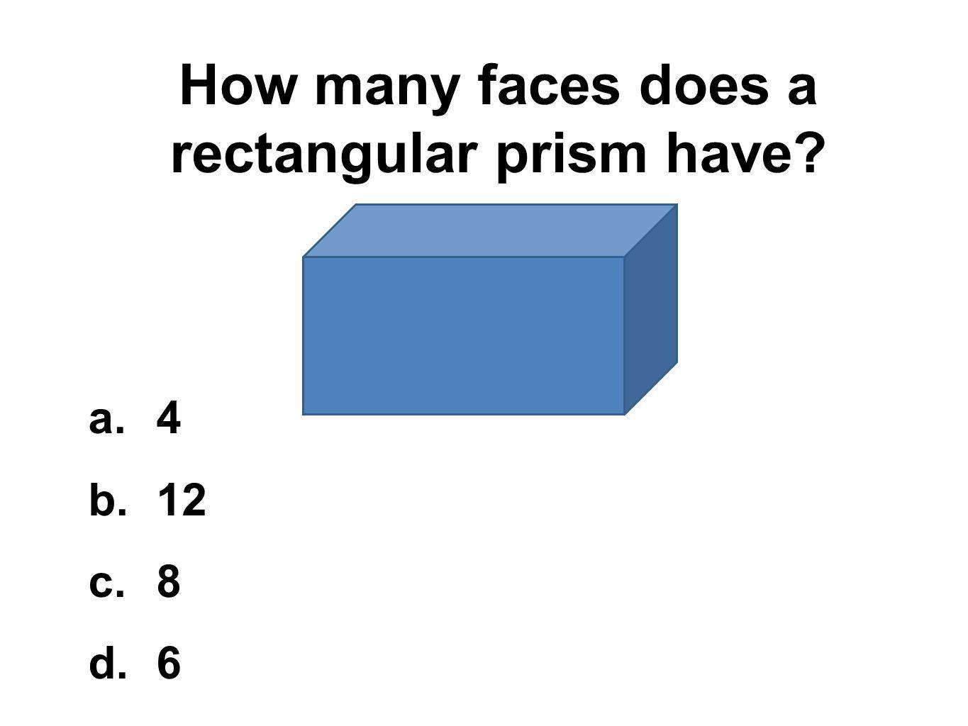 How many faces does a rectangular prism have