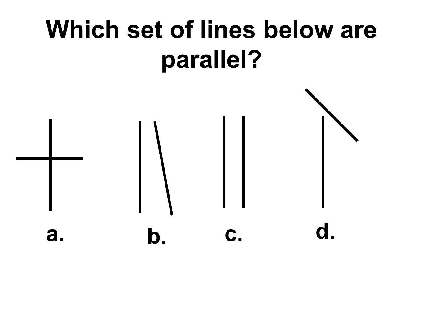 Which set of lines below are parallel