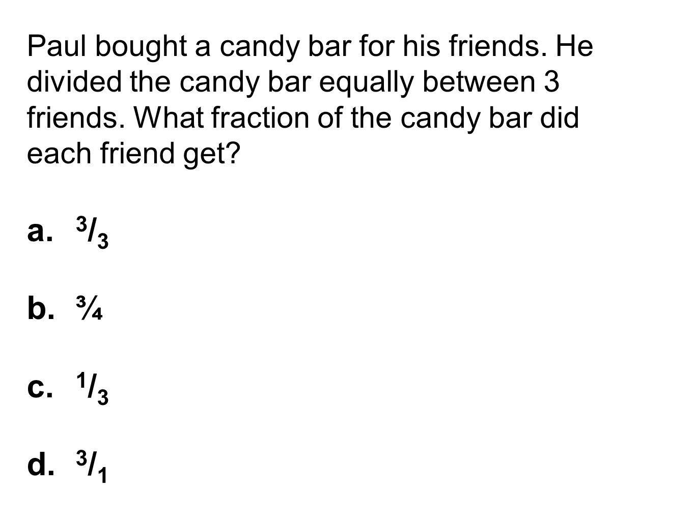 Paul bought a candy bar for his friends