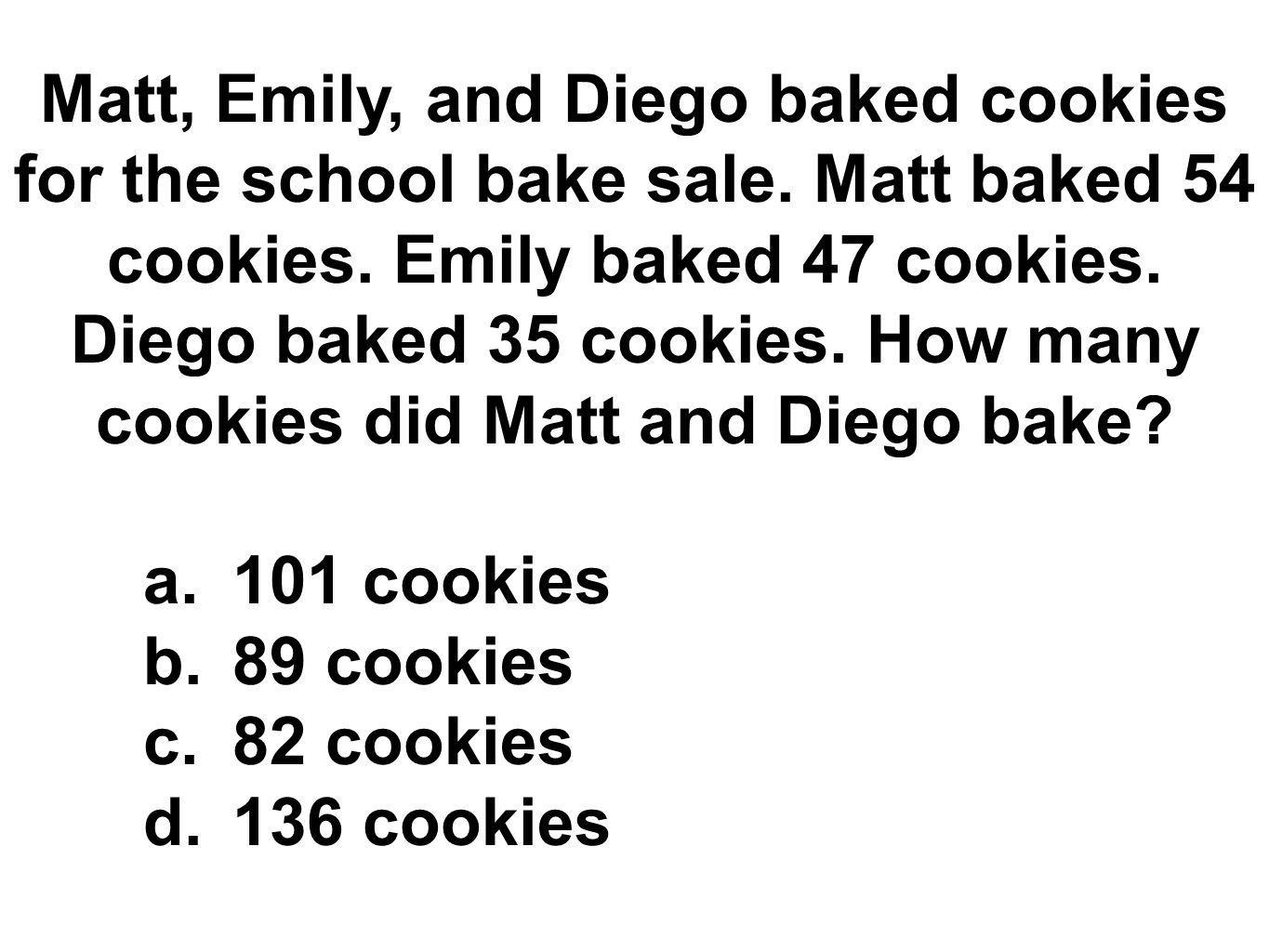 Matt, Emily, and Diego baked cookies for the school bake sale