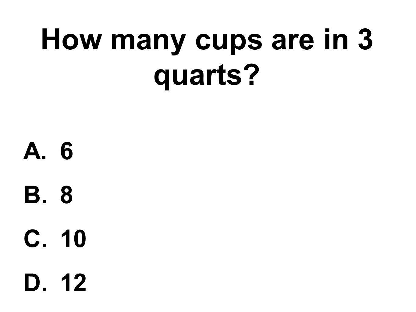 How many cups are in 3 quarts