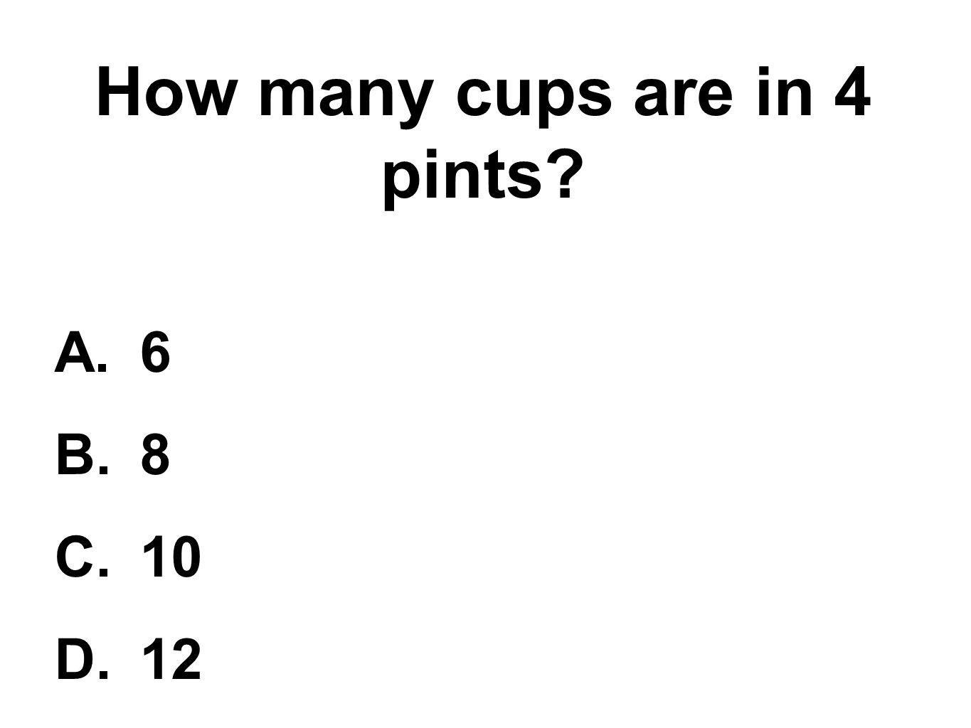 How many cups are in 4 pints