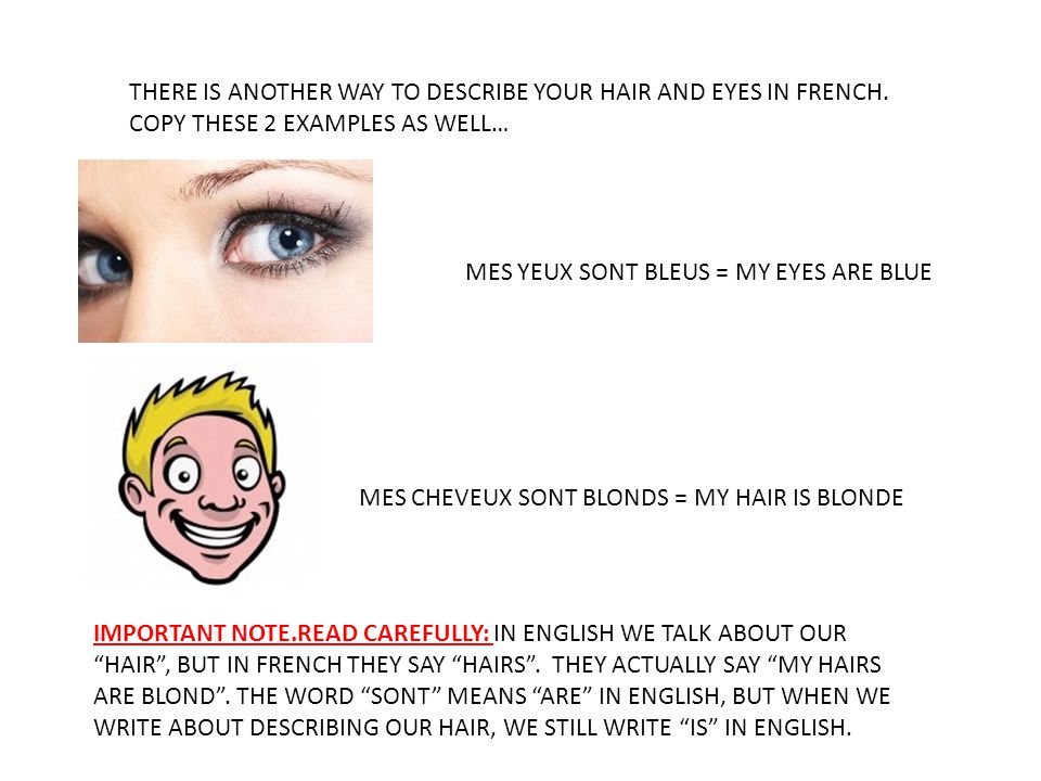 THERE IS ANOTHER WAY TO DESCRIBE YOUR HAIR AND EYES IN FRENCH.