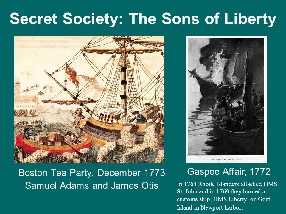 Boston Tea Party, December 1773 Samuel Adams and James Otis