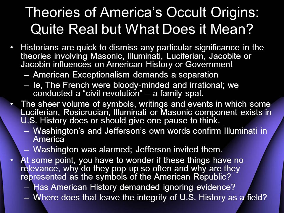 Theories of America's Occult Origins: Quite Real but What Does it Mean