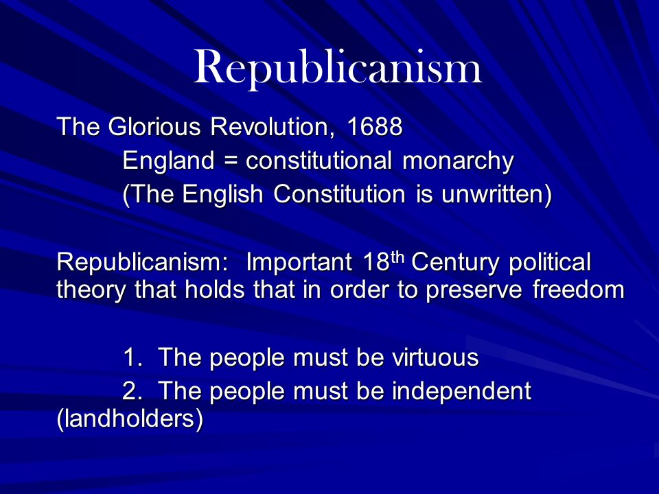 Republicanism The Glorious Revolution, 1688