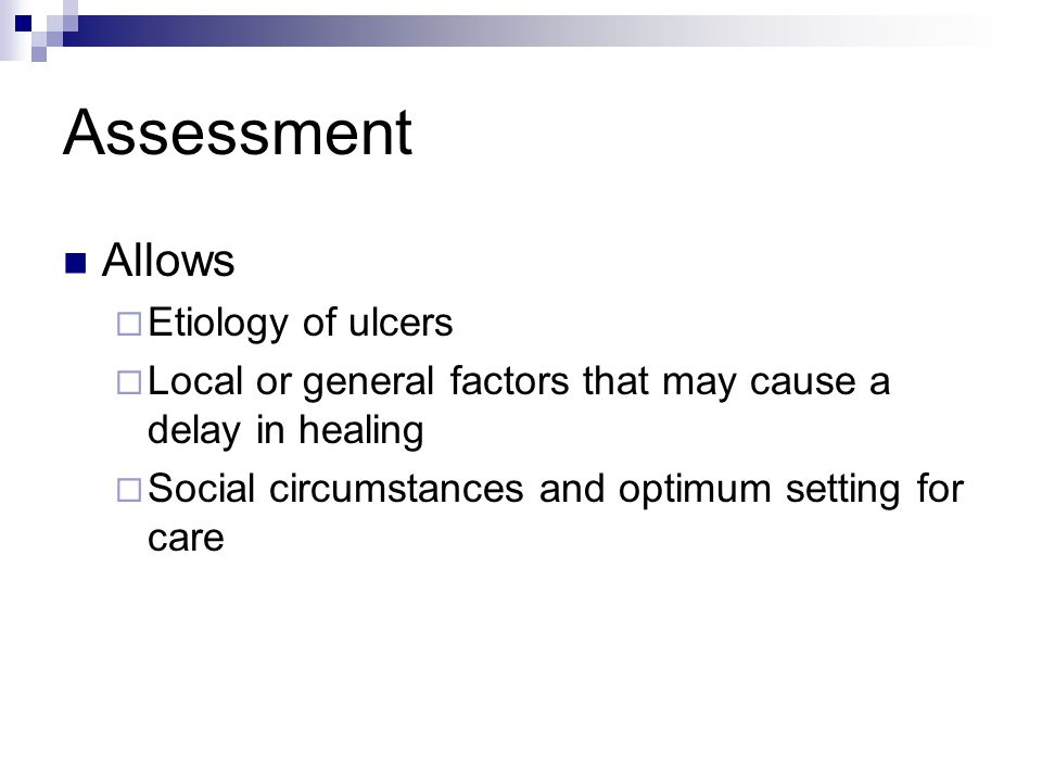 Assessment Allows Etiology of ulcers