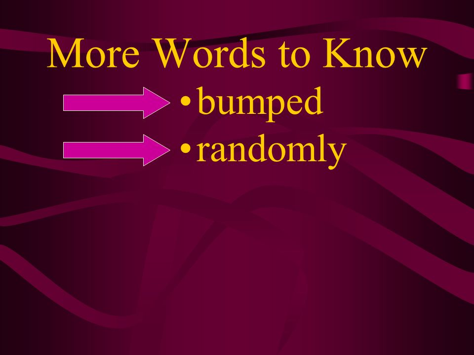 More Words to Know bumped randomly