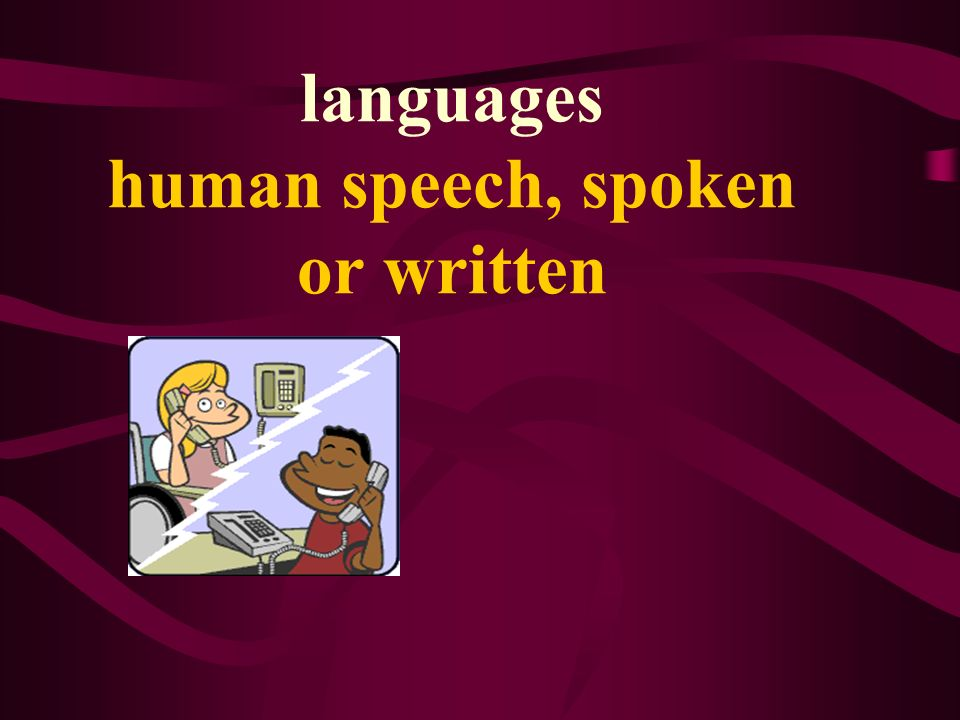 languages human speech, spoken or written