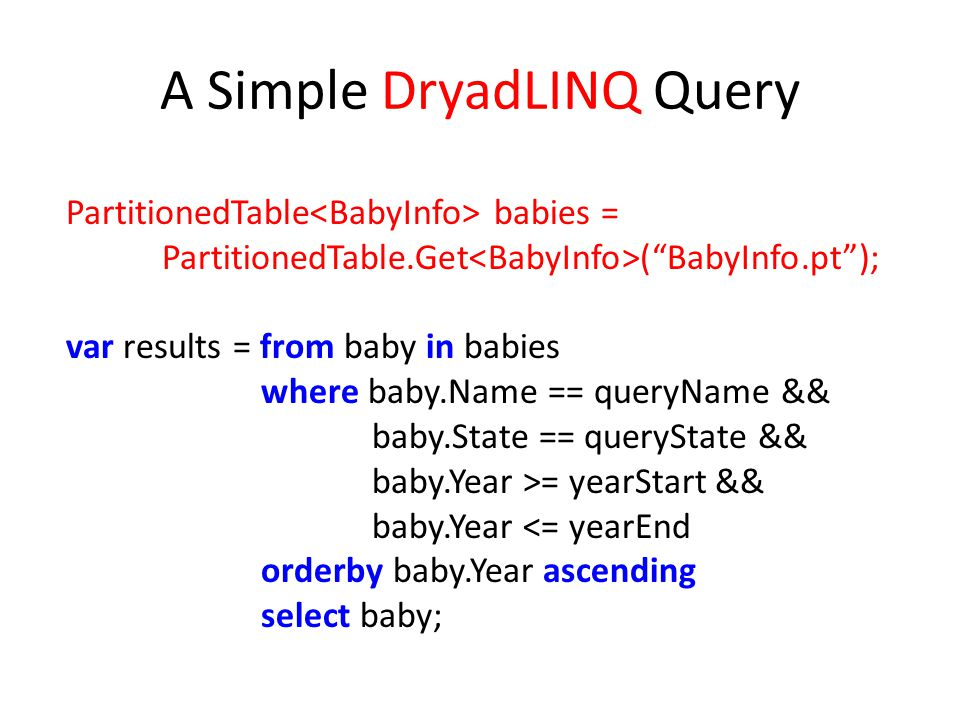 A Simple DryadLINQ Query