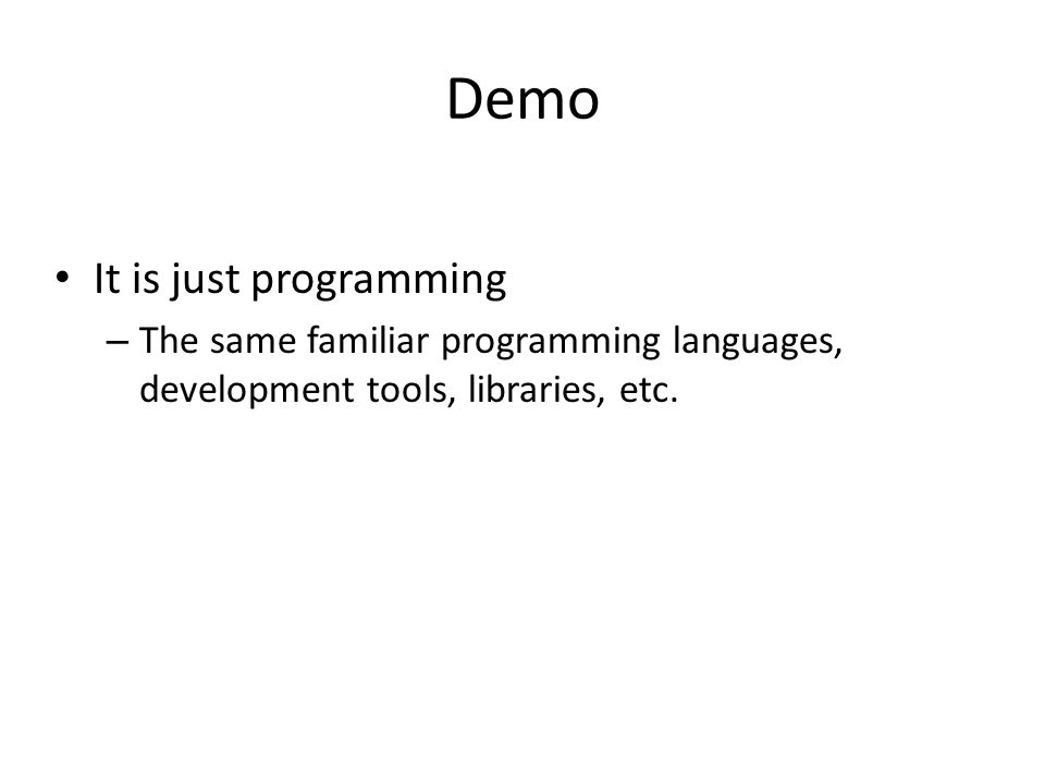 Demo It is just programming