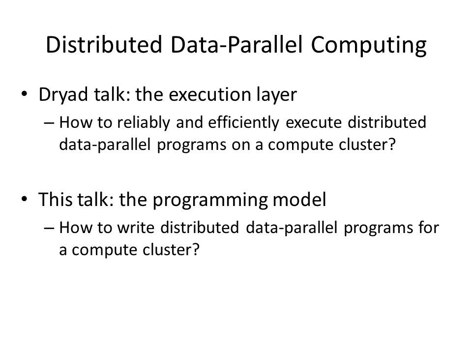 Distributed Data-Parallel Computing
